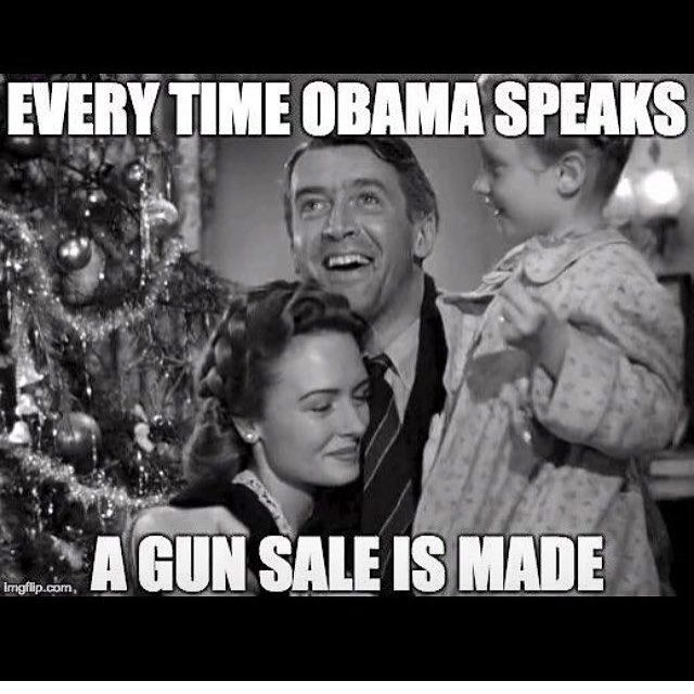 Every time Obama speaks, a gun sale is made.