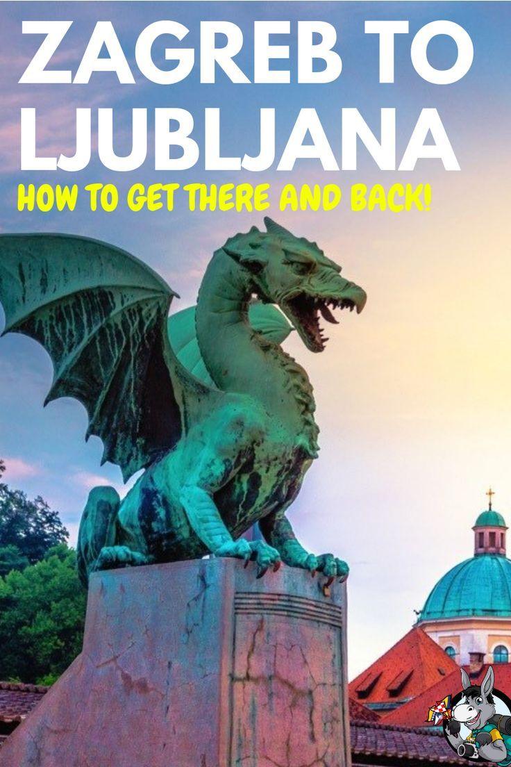 How To Get From Zagreb To Ljubljana To Zagreb 2020 Chasing The Donkey Zagreb Balkans Travel Ljubljana