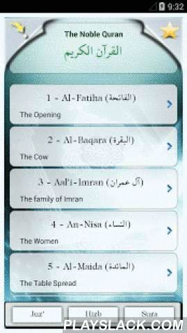 """Islam: The Noble Quran  Android App - playslack.com ,  """"Islam: The Qur'an"""" is an application that make it possible to read the Holy Quran (القرآن الكريم) in Arabic and in different translations. A phonetic transcription is also available in order to help non-Arabic-speaking people to read and learn the Surahs.Many reciters are also available with different styles of recitation. Moreover, You can define a selection of Ayats (verses) to be repeated, and thus facilitate the memorization…"""