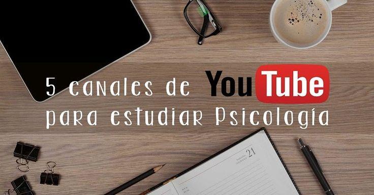 Complementa tus estudios académicos con estos cinco canales de Youtube para estudiantes de Psicología. ¡Es gratis!