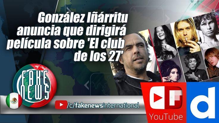 González Iñárritu anuncia que dirigirá película sobre 'El club de los 27'