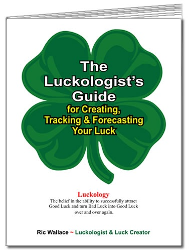 The Luckologist's Guide for Creating, Tracking & Forecasting Your Luck