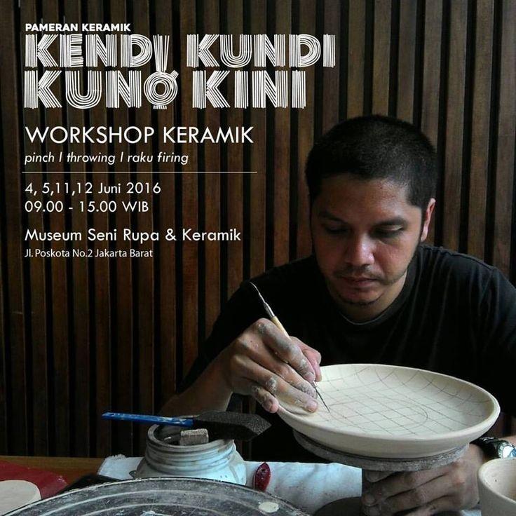 """Workshop keramik """"KENDI KUNDI KUNO KINI""""  Museum Seni Rupa & Keramik 4,5,11,12 Juni 2016 09.00 - 15.00 wib untuk umum tidak dipungut biaya"""