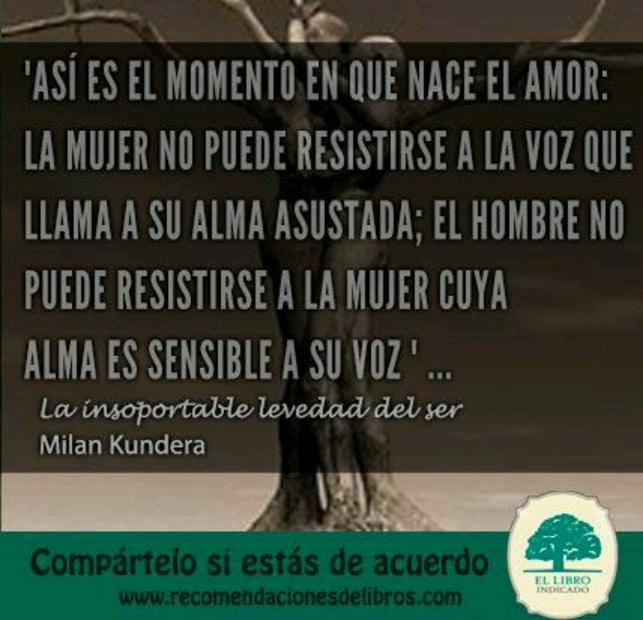 """""""La insoportable levedad del ser"""" Milan Kundera."""