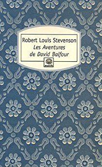 Les Aventures de David Balfour par Robert Louis Stevenson