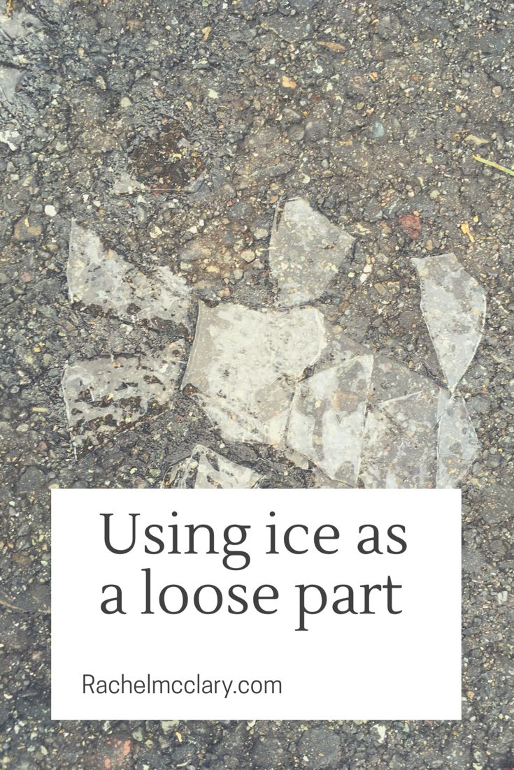 Why ice is the perfect loose part