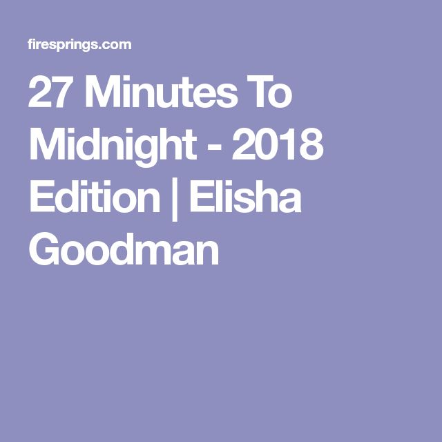 Best 25 elisha goodman ideas on pinterest elisha goodman prayer 27 minutes to midnight 2018 edition elisha goodman fandeluxe Choice Image