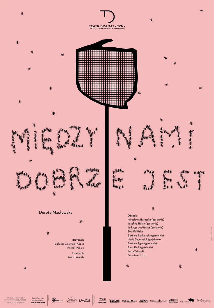 """""""Między nami dobrze jest"""", Dorota Masłowska, reżyseria: Elżbieta Lisowska-Kopeć, Michał Pabian, premiera: 25 października 2015 r."""
