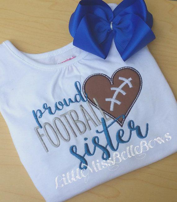 Proud Football Sister Shirt, Embroidered Football Shirt or Bodysuit, Sibling Shirt, Football Shirt for Girl, Long Sleeve, Short Sleeve Shirt