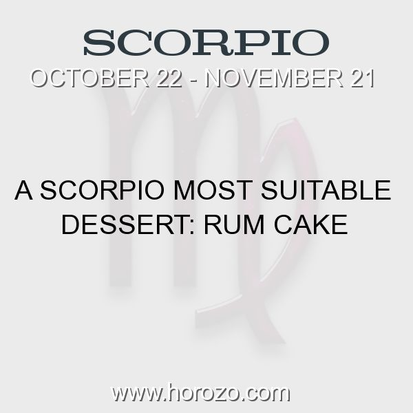 Fact about Scorpio: A Scorpio Most Suitable Dessert: Rum Cake #scorpio, #scorpiofact, #zodiac. More info here: www.horozo.com