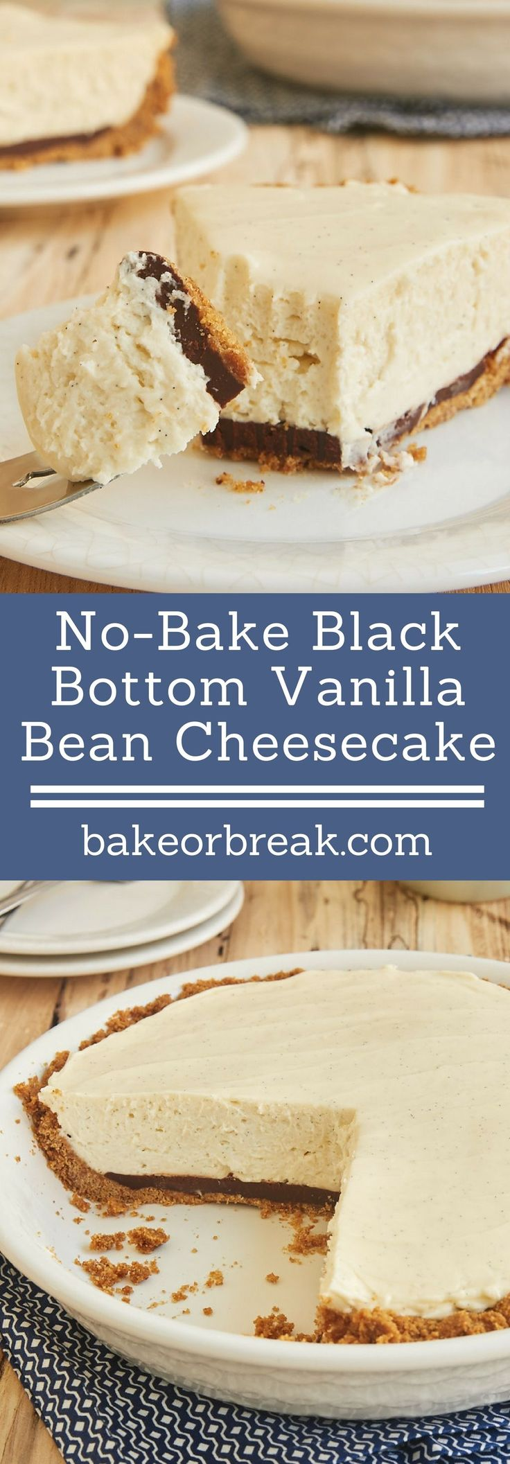 No-Bake Black Bottom Vanilla Bean Cheesecake is a celebration of vanilla with a little chocolate surprise. This is one delicious dessert! - Bake or Break