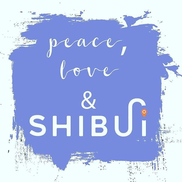 Here's to a weekend full of peace, love & SHIBUI! ✌🏼Where are you exploring this weekend? #weekend #love