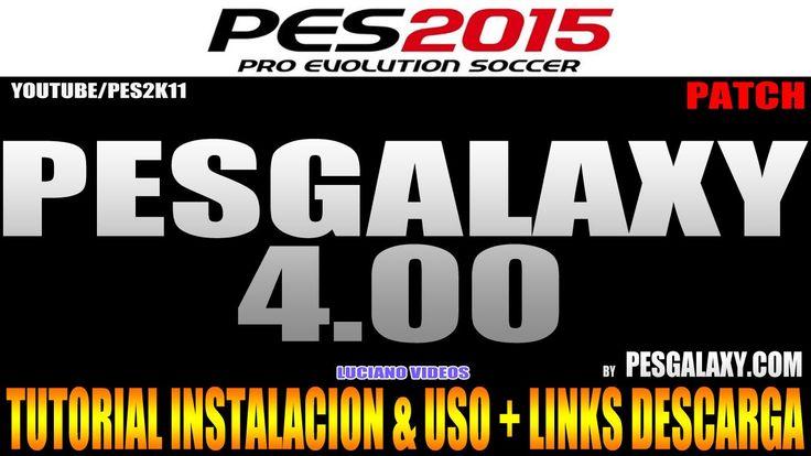 PES 2015 + PESGALAXY 4.00 ~ Tutorial + Links Descarga (17-03-15)