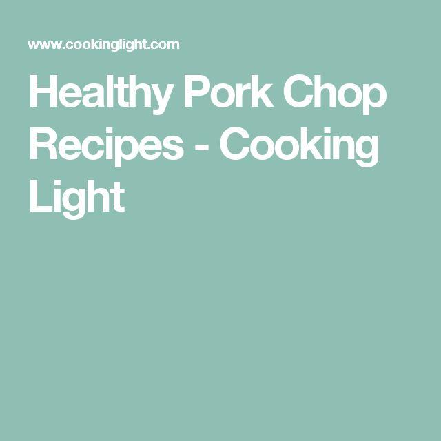 Healthy Pork Chop Recipes - Cooking Light