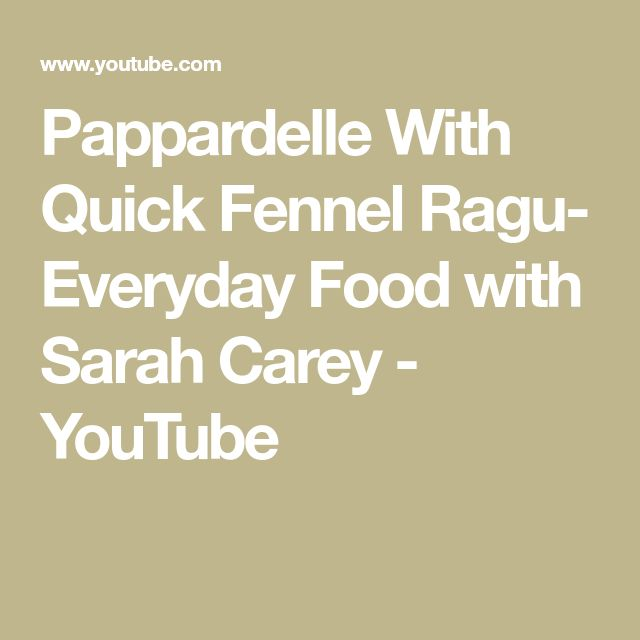 Pappardelle With Quick Fennel Ragu- Everyday Food with Sarah Carey - YouTube