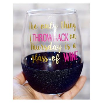 Throwback Thursday Stemless Wine Glass // Glitter Wine Glass // Funny Wine Glass…
