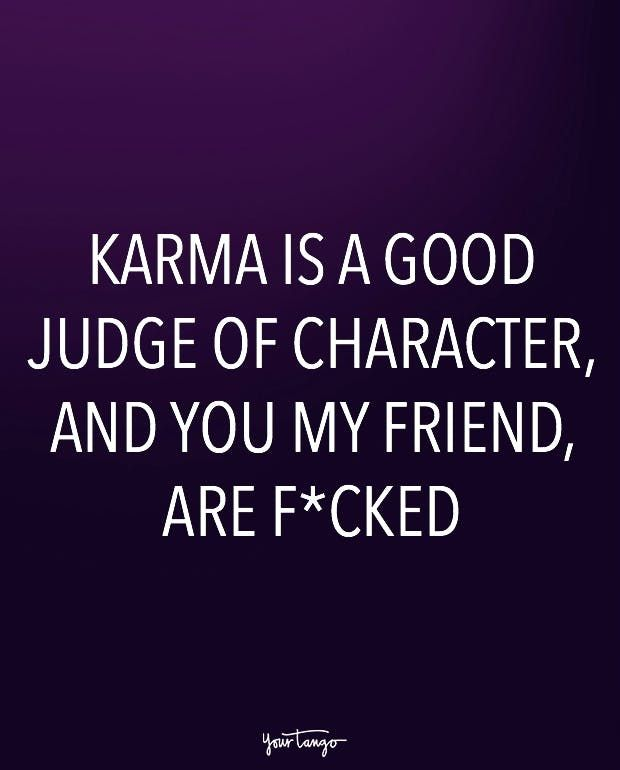 20+Karma+Quotes+Remind+Us+That+Sweet,+Sweet+Revenge+Is+Just+Around+The+Corner