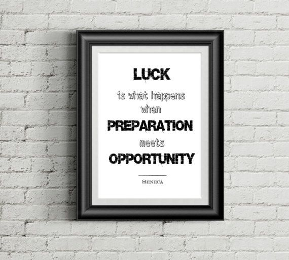 PRINTABLE ART 8x10 Luck is what happens when preparation