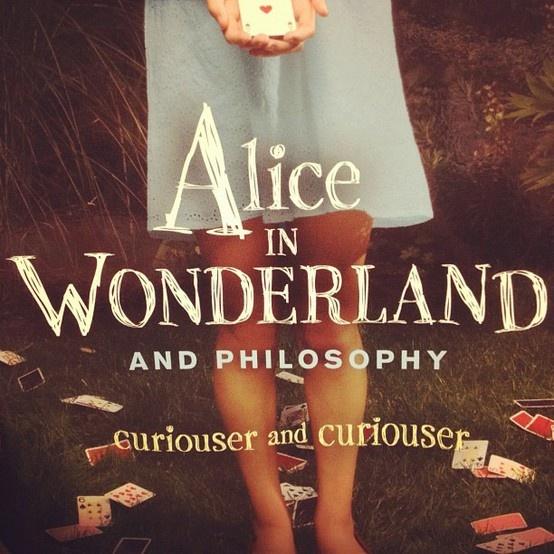 alice throughout wonderland philosophy
