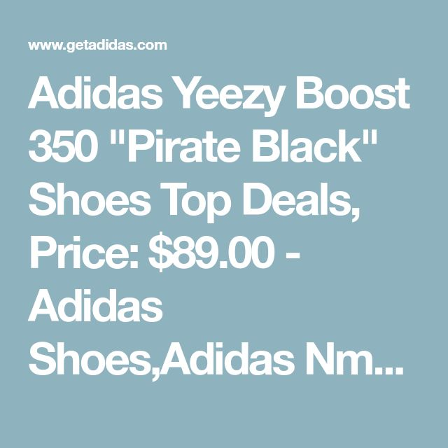 "Adidas Yeezy Boost 350 ""Pirate Black"" Shoes Top Deals, Price: $89.00 - Adidas Shoes,Adidas Nmd,Superstar,Originals
