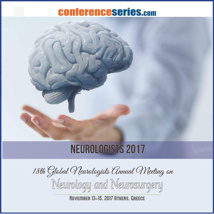 18th Global #Neurologists Annual Meeting on #Neurology and #Neurosurgery Nov 13-15, 2017, Athens, Greece.