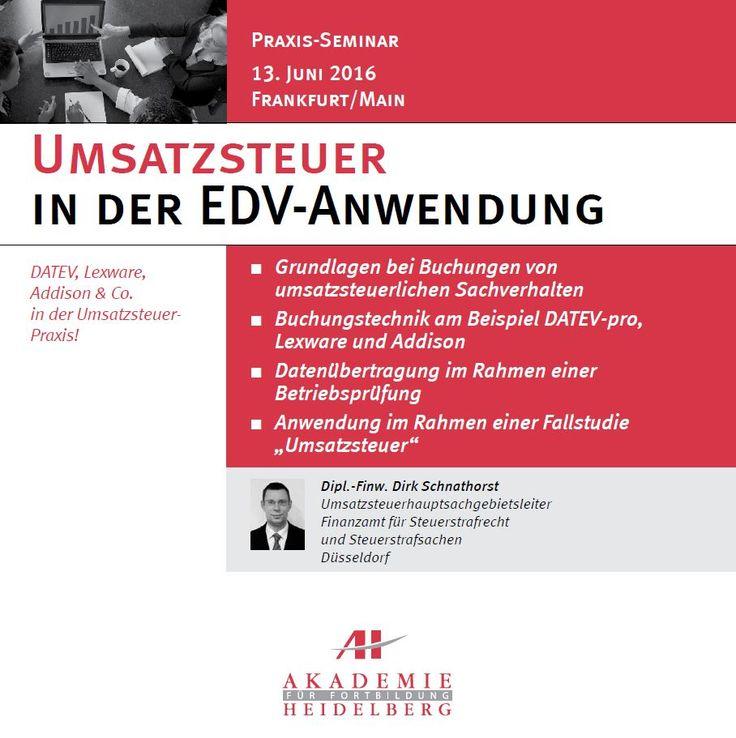 AH Akademie für Fortbildung Heidelberg GmbH:Umsatzsteuer in der EDV-Anwendung am 13. Juni 2016 in Frankfurt/Main #Umsatzsteuer #EDV  #Fortbildung #Weiterbildung #Seminar #AkademieHeidelberg