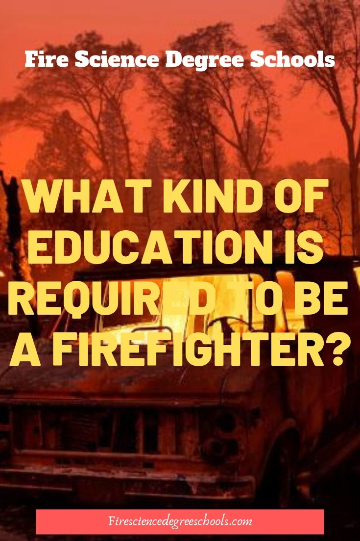 What Kind Of Education Is Required To Be A Firefighter?