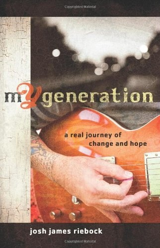 mY Generation: A Real Journey of Change and Hope by Josh James Riebock, http://www.amazon.com/dp/B0044KN2FW/ref=cm_sw_r_pi_dp_3iITqb19FEX4Z