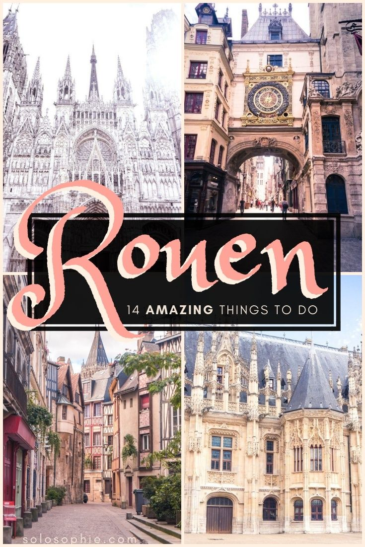 Here S A Quick Guide To The Best Things To Do In Rouen Normandy France Looking For Attractions Ideas And Ho Paris Travel Europe Travel Destinations Travel
