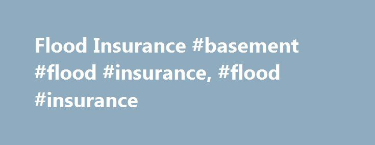 Flood Insurance #basement #flood #insurance, #flood #insurance http://san-francisco.remmont.com/flood-insurance-basement-flood-insurance-flood-insurance/  # Flood Insurance Give your home more protection, so you have peace-of-mind For many homeowners, flood insurance is an essential extra layer of protection. Adding flood insurance to your insurance package means you're covered if groundwater rises and floods your home a situation that isn't usually covered by home policies. Why flood…
