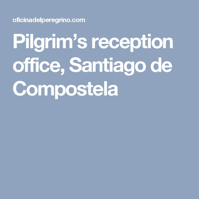 Pilgrim's reception office, Santiago de Compostela