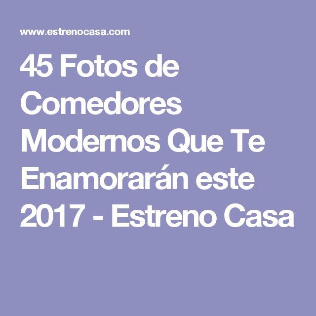 45 Fotos de Comedores Modernos Que Te Enamorarán este 2017 - Estreno Casa