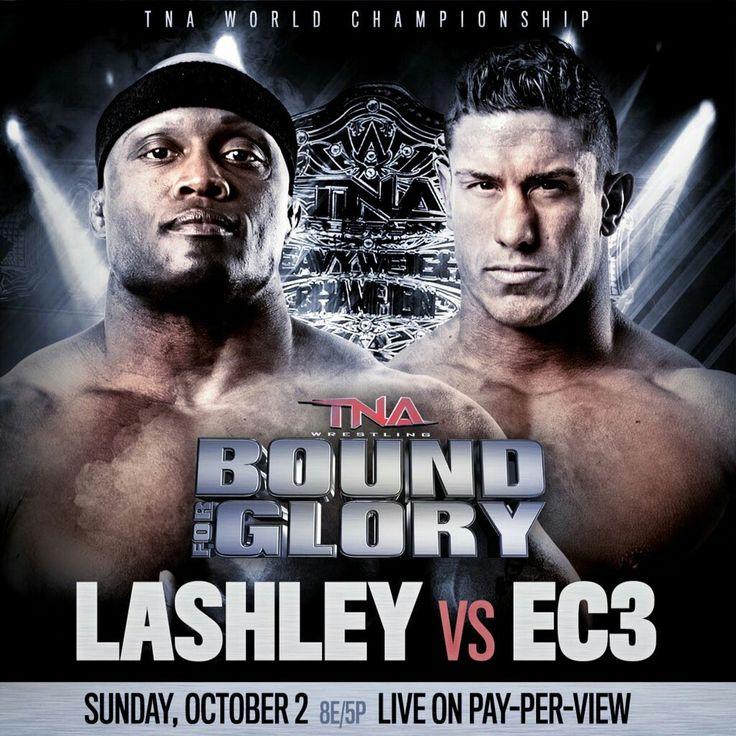 Bobby Lashley vs EC3 Winner & Still TNA World Heavyweight