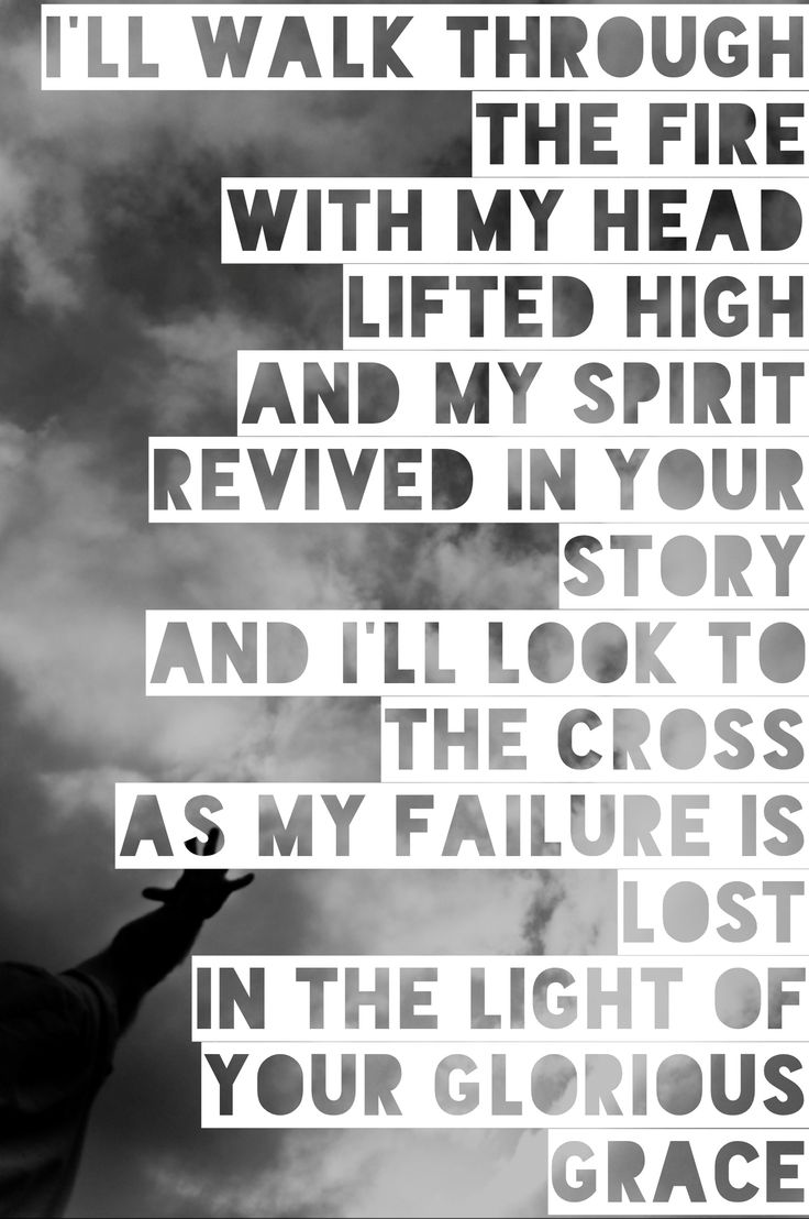 Glorious Ruins - Hillsong Live  I'll walk through the fire with my head lifted high and my spirit revived in your story