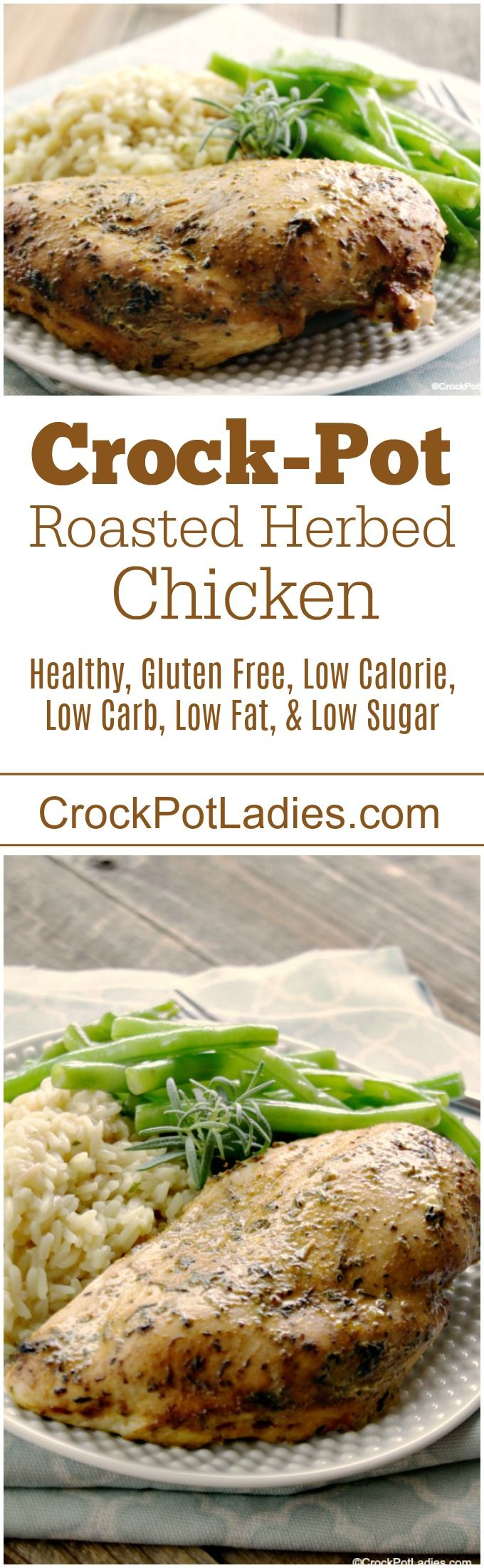 Crock-Pot Roasted Herbed Chicken - No one will believe that this chicken was cooked in the slow cooker! This recipe for Crock-Pot Roasted Herbed Chicken is super easy and good for you too! Serve the roasted chicken for dinner or shred or cut up the chicken and use in any recipe that calls for cooked rotisserie chicken meat! {Healthy, Gluten Free, Low Calorie, Low Carb, Low Fat, & Low Sugar} via @CrockPotLadies