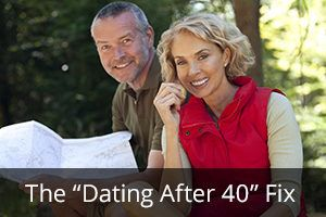 """The """"Dating After 40"""" Fix"""