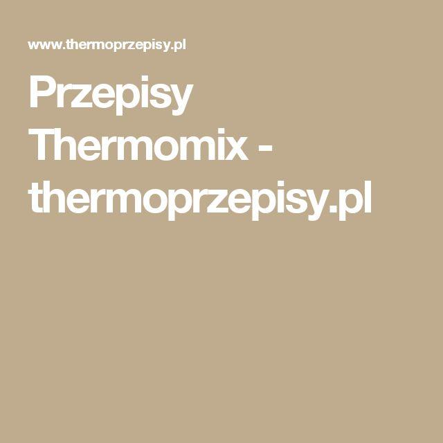Przepisy Thermomix - thermoprzepisy.pl