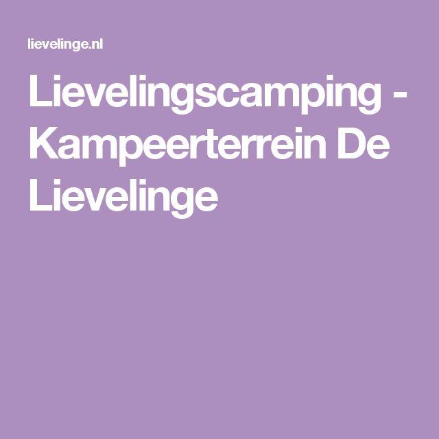 Lievelingscamping - Kampeerterrein De Lievelinge