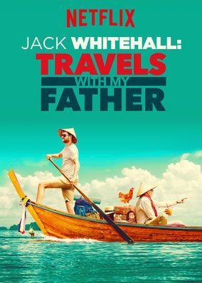 Jack Whitehall: Travels with My Father (2017) - Jovial comic Jack Whitehall invites his stuffy father, Michael, to travel with him through Southeast Asia in an attempt to strengthen their bond.