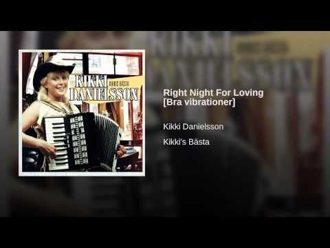 Kikki Danielsson - Right Night For Loving [English cover version of Bra vibrationer]