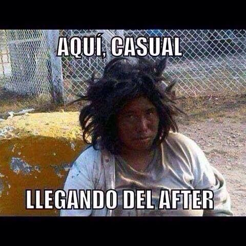 Aquí casual, llegando del after #humor #casual