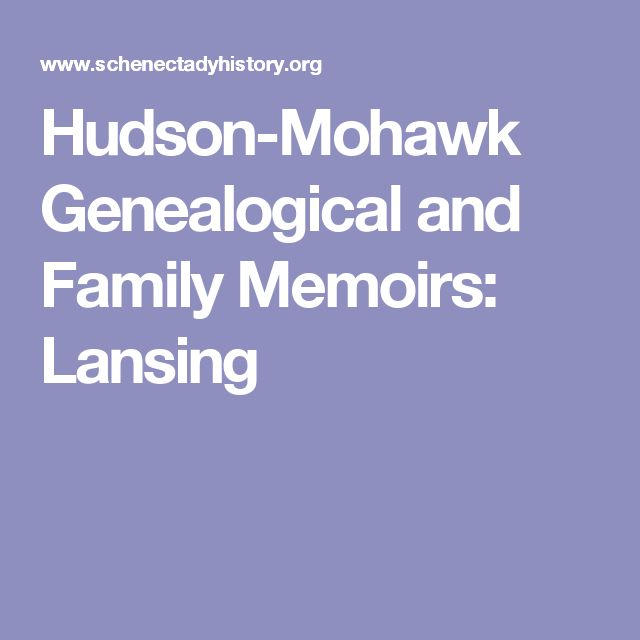 Hudson-Mohawk Genealogical and Family Memoirs: Lansing