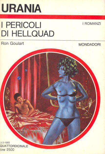 991  I PERICOLI DI HELLQUAD 3/3/1985  HELLQUAD (1984)  Copertina di  Giuseppe Festino   RON GOULART