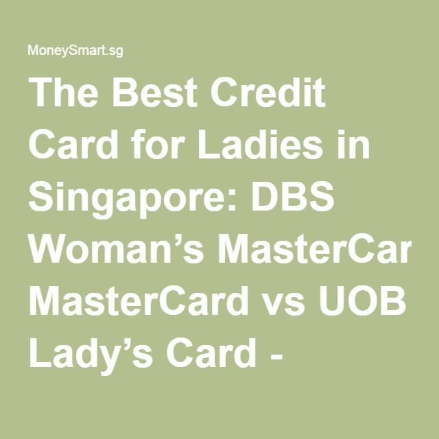 The Best Credit Card For Ladies In Singapore Dbs Woman S