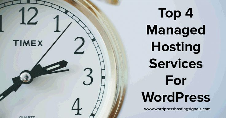 Top 4 Managed Hosting Services for WordPress  http://wordpresshostingsignals.blogspot.in/2016/11/top-4-managed-hosting-services-for.html
