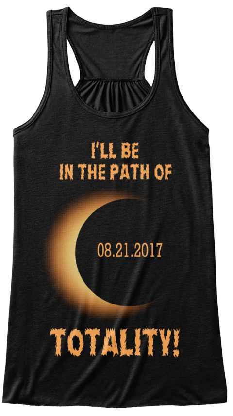 Solar Eclipse August 21 2017 T Shirt  Black Women's Tank Top. #august21st2017 I'll be in the path of Totality, #TotalCirclesolarEclipse of the August 21 2017 T Shirt. August Eclipse T-Shirt. Total Solar Eclipse August 21 2017. August Eclipse T-Shirt. Summer Circle Total Solar Eclipse 08/21/2017 t shirt gift for friends,family,teacher,students to wear it on August 21 2017 watch eclipse. #solar  #TotalCirclesolarEclipse #solarEclipse #Eclipse #sun #moon #moonEclipse