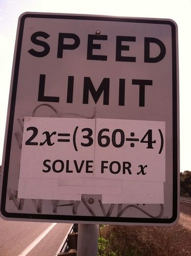 Nerd prank ( I don't kno what's worse that I think this is an awesome prank or that I was excited to do the math ..... Either way... Lol ): The Roads, Math Problems, San Diego, Geek Humor, Real Life, The Real, Funny Signs, Speed Limited, Math Skills