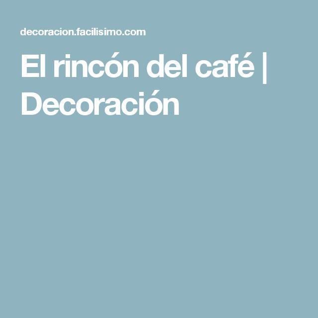 El rincón del café | Decoración