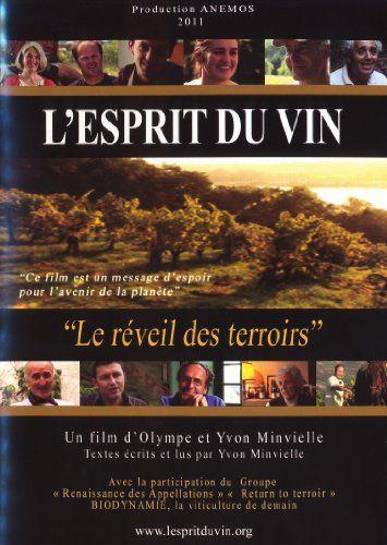 L'esprit du vin: Dans un monde où les déséquilibres «naturels» ne sont plus maîtrisés, réchauffement climatique, tsunami, vache folle,…