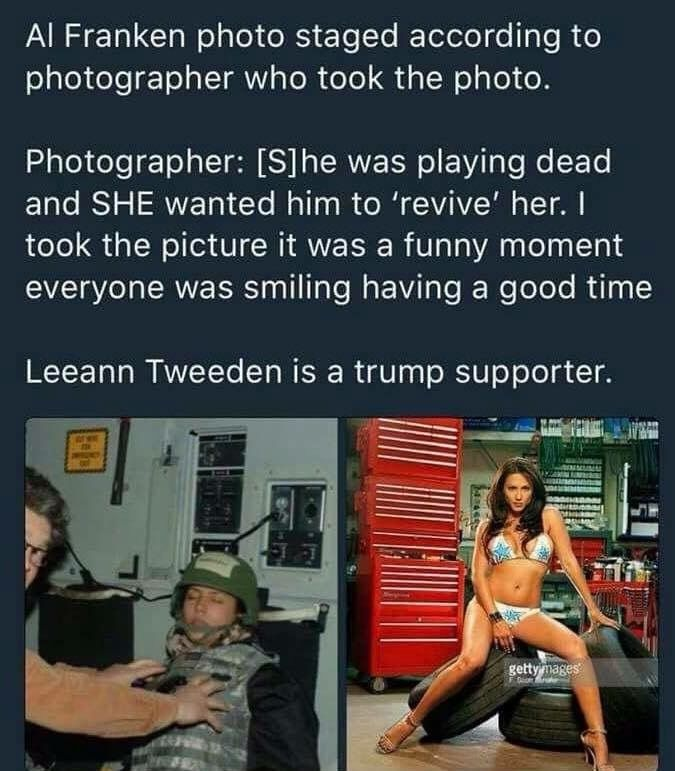 Well, I'll be. The whole thing was staged and the groping was a lie. Which means the tongue during the kiss is probably a lie, too. No wonder Senator Franken is eager for an investigation. Trumpers will go to any length to support him, even if that means lying. Yugely sad.